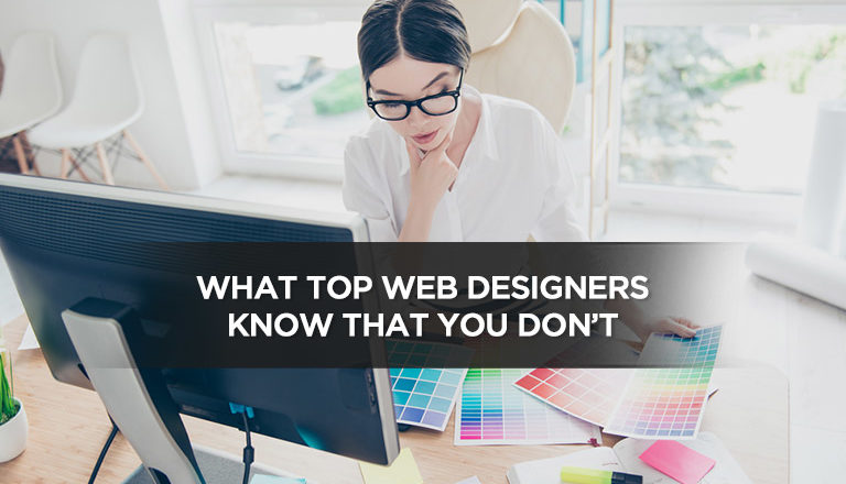 What Top Web Designers Know That You Don't
