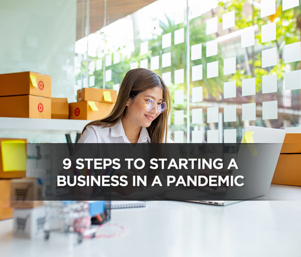 9 Steps to Starting a Business in a Pandemic