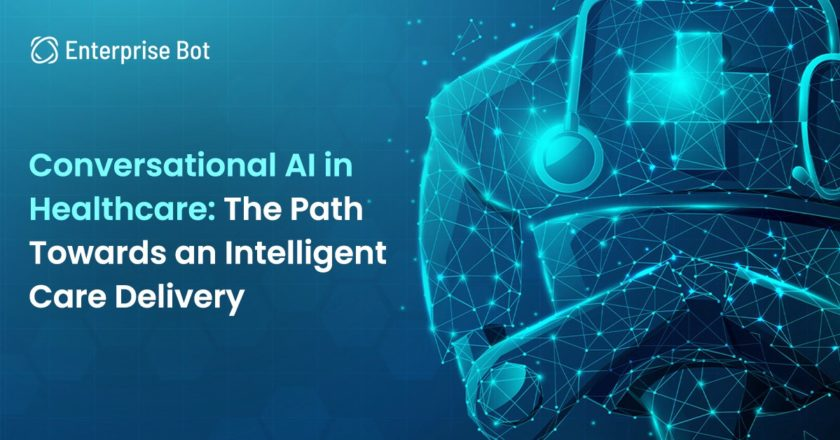 Conversational AI in Healthcare: The Path Towards an Intelligent Care Delivery | by Enterprise Bot | Aug, 2021