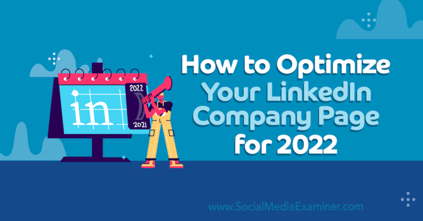 How to Optimize Your LinkedIn Company Page for 2022 : Social Media Examiner