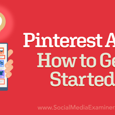 Pinterest Ads: How to Get Started : Social Media Examiner