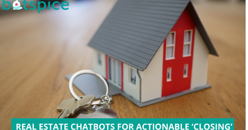 """Real State Chatbots for Actionable """"Closing"""" 