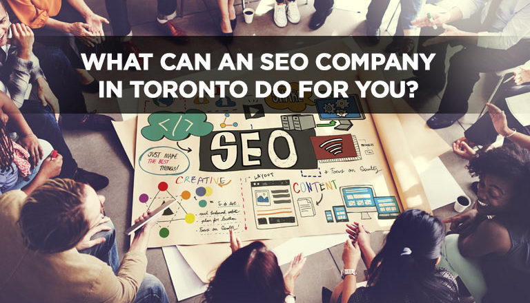 What Can an SEO Company in Toronto Do For You?